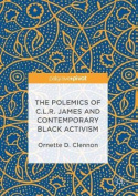 The Polemics of C.L.R. James and Contemporary Black Activism