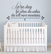 Let Her Sleep For When She Wakes She Will Move Mountains 70cm W by 33cm H, Girls Nursery Vinyl Wall Decal, Girls Wall Decals, Girl Quote Decals, Wall Art Decals for Girls, Wall Quotes, X37 PLUS FREE HELLO DOOR DECAL