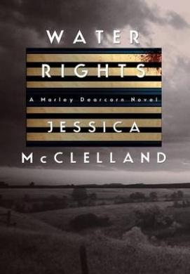 Water Rights (Marley Dearcorn Novel)