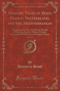 Amatory Tales of Spain, France, Switzerland, and the Mediterranean, Vol. 4 of 4