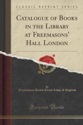 Catalogue of Books in the Library at Freemasons' Hall London