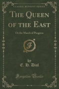 The Queen of the East
