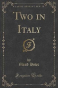 Two in Italy (Classic Reprint)