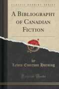 A Bibliography of Canadian Fiction