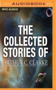 The Collected Stories of Arthur C. Clarke [Audio]