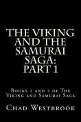 The Viking and the Samurai Saga