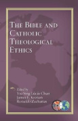 The Bible and Catholic Theological Ethics