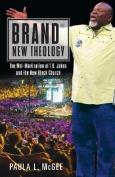 Brand (R) New Theology