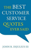 The Best Customer Service Quotes Ever Said