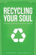 Recycling Your Soul