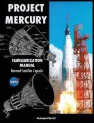 Project Mercury Familiarization Manual Manned Satellite Capsule