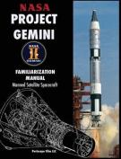 NASA Project Gemini Familiarization Manual Manned Satellite Spacecraft