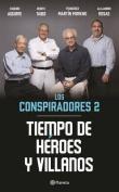 Tiempo de Heroes y Villanos, Los Conspiradores 2 [Spanish]