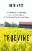 Truevine: Two Brothers, a Kidnapping, and a Mother's Quest [Large Print]
