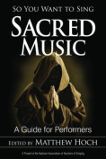 So You Want to Sing Sacred Music