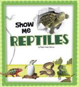 Show Me Reptiles (A+ Books