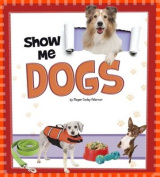 Show Me Dogs (A+ Books