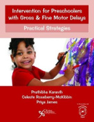 Intervention for Preschoolers with Gross and Fine Motor Delays