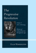 The Progressive Revolution: History of Liberal Fascism Through the Ages
