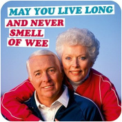 May You Live Long and Never Smell of Wee Funny Coaster