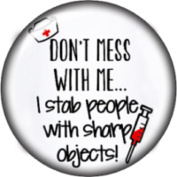Snap button Nurse Don't mess with me I stab people with sharp objects 18mm Cabochon chunk charm