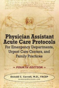 Physician Assistant Acute Care Protocols - Fourth Edition