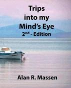 Trips Into My Mind's Eye