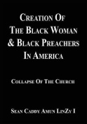 Creation of the Black Woman & Black Preachers in America  : Letters of Divine Mystery