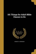101 Things for Adult Bible Classes to Do