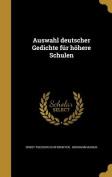 Auswahl Deutscher Gedichte Fur Hohere Schulen [GMH]