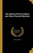 The Althorp Picture Gallery, and Other Poetical Sketches