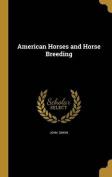 American Horses and Horse Breeding