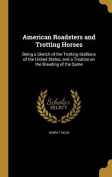 American Roadsters and Trotting Horses