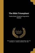 The Bible Triumphant