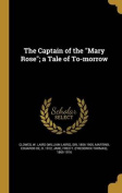 The Captain of the Mary Rose; A Tale of To-Morrow