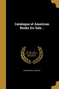 Catalogue of American Books for Sale ..