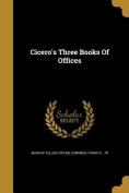 Cicero's Three Books of Offices