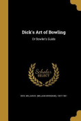Dick's Art of Bowling