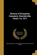 History of Evergreen Cemetery, Sinclairville, Chaut. Co., N.Y.