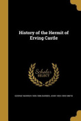 History of the Hermit of Erving Castle