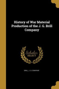 History of War Material Production of the J. G. Brill Company