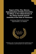 Report of Hon. Wm. Morrow, Superintendent of Public Instruction, Ex Officio, to the Called Session of the Thirty-Seventh General Assembly of the State of Tennessee