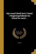Stjo Rnarti Oindi Fyrir I Sland = Regjeringstidende for Island for Aaret .. [ICE]