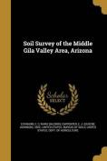Soil Survey of the Middle Gila Valley Area, Arizona