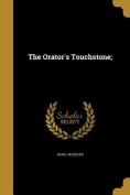 The Orator's Touchstone;