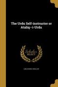 The Urdu Self-Instructor or Ataliq--I-Urdu