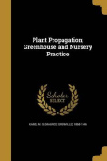 Plant Propagation; Greenhouse and Nursery Practice