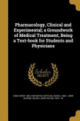 Pharmacology, Clinical and Experimental; A Groundwork of Medical Treatment, Being a Text-Book for Students and Physicians