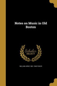 Notes on Music in Old Boston