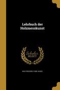 Lehrbuch Der Holzmesskunst [GER]